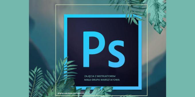 Warsztaty Adobe Photoshop Od Podstaw 27.02.2021